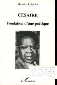 Cesaire: Fondation D'une Poetique