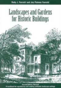 Landscapes and Gardens for Historic Buildings : A Handbook for Reproducing and Creating Authentic...