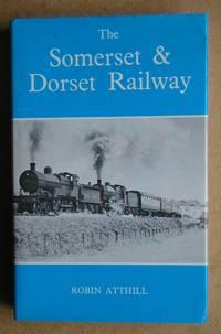 The Somerset & Dorset Railway.