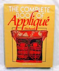 The Complete Book of Applique Patchwork by  Lesley Delport - 1st Edition - 1986 - from Adelaide Booksellers (SKU: BIB231482)