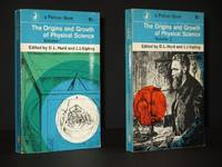 The Origins and Growth of Physical Science (2 Volumes): (Pelican Book No. A534 and A535)