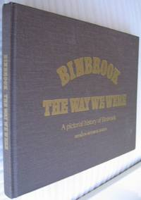 "Binbrook: The Way We Were -  A Pictorial History of Binbrook -companion book to ""History & Heritage of Binbrook""  (re Ontario, Canada)"