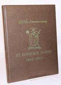 100th anniversary St. Boniface Parish, San Francisco, California 1860-1960