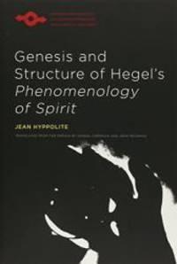 "Genesis and Structure of Hegel's ""Phenomenology of Spirit"" (Studies in Phenomenology..."