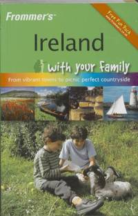 image of Frommer's Ireland with Your Family: Vibrant Towns to Picnic Perfect Countryside (Frommers With Your Family Series)