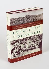 Eyewitness to Discovery - First Person Accounts of More Than Fifty of the World's Greatest Archaeological Discoveries. by  Brian M.[ed] Fagan - Hardcover - 1996 - from Inanna Rare Books Ltd. (SKU: 75239AB)