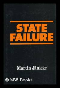 State Failure : the Impotence of Politics in Industrial Society / Martin Janicke ; Translated by...