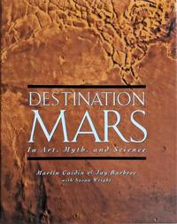 Destination Mars in Art, Myth, and Science.