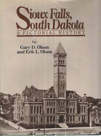 Sioux Falls, South Dakota: A Pictorial History