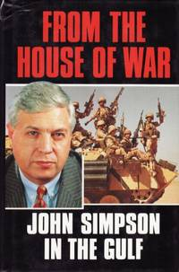 image of From the House of War: John Simpson in the Gulf