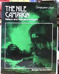 image of The Nile Campaign ; Nelson and Napoleon in Egypt