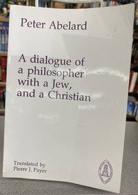 Dialogue of a Philosopher with a Jew and a Christian (Mediaeval Sources in Translation)