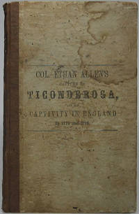A Narrative of Col. Ethan Allen's Captivity. Written by Himself