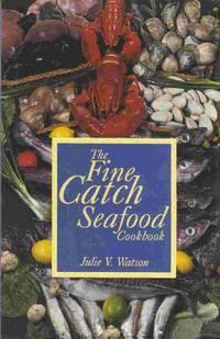The Fine Catch Seafood Cookbook