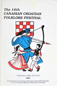 image of The 16th Canadian Croatian Folklore Festival. Edmonton May 19_20 1990