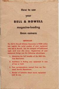 HOW TO USE YOUR BELL & HOWELL MAGAZINE-LOADING 8MM CAMERA