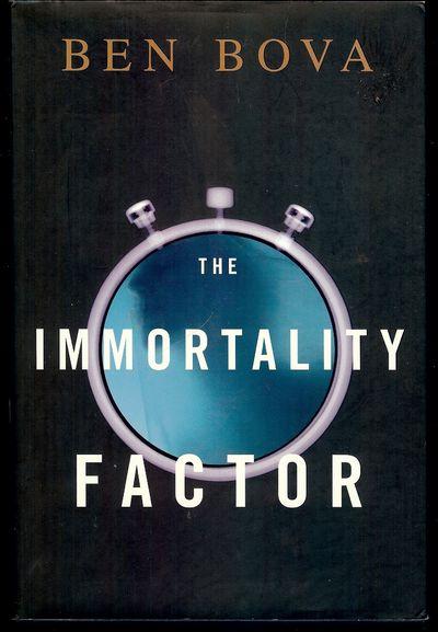 2009. BOVA, Ben. THE IMMORTALITY FACTOR. NY: Tom Doherty Associates, . 8vo., boards in dust jacket; ...