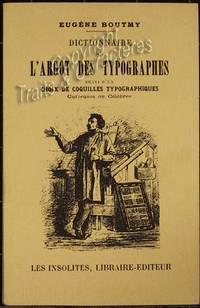 Dictionnaire de l'argot des typographes suivi d'un choix de coquilles typographiques curieuses ou célèbres.