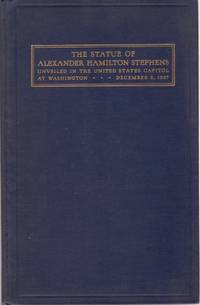 Acceptance and Unveiling of the Statue of Alexander Hamilton Stephens