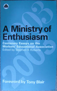 image of A Ministry of Enthusiasm : Centenary Essays on the Workers' Educational Association