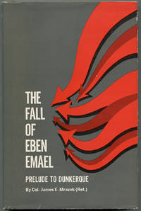 The Fall of Eben Emael: Prelude to Dunkerque