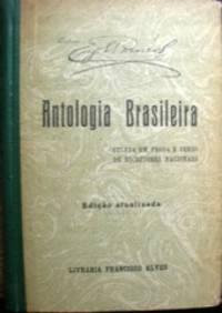 Antología Brasileira. Coletánea em prosa e verso de escritores nacionais...