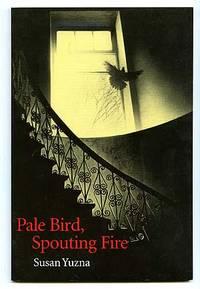 Pale Bird, Spouting Fire