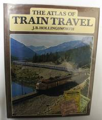 The Atlas Of Train Travel