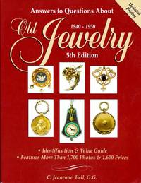 Answers to Questions About Old Jewelry 1840 - 1950 Fifth Edition