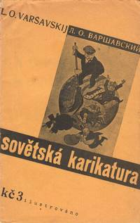 Sovětská karikatura [Soviet caricatures] by  Lev O. and Lubomír Linhart Varšavskij - 1934 - from Penka Rare Books, ILAB and Biblio.co.uk