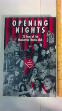 Opening Nights: 25 Years of the Manhattan Theatre Club (American University Studies Series 26: Theatre Arts)