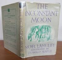 THE INCONSTANT MOON by  Noel.   Illustrated by RONALD SEARLE.: LANGLEY - First Edition - from Roger Middleton (SKU: 33570)