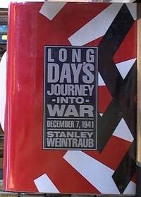 Long Day's Journey in to War; December 7, 1941