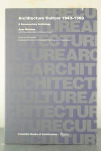 Architecture Culture 1943-1968 (Columbia books of architecture)