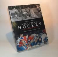 L'âge d'or du hockey.  La belle époque des six clubs.