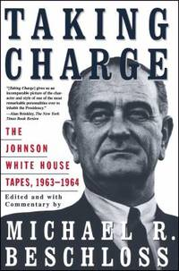 image of Taking Charge : The Johnson White House Tapes 1963-1964