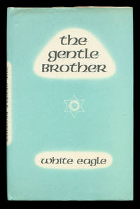 The Gentle Brother by White Eagle - Hardcover - 3rd Printing - April, 1978 - from The Bookworm and Biblio.com