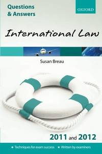 Q & A International Law 2011 and 2012 (Questions & Answers (Oxford)) (Law Questions &...