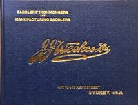 J. J. Weekes Catalogue No. 2. An old Australian Catalogue. Saddles' Ironmongers and...