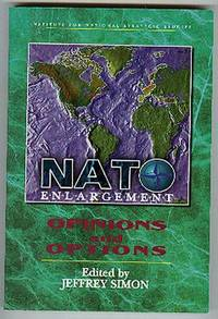 NATO Enlargement: Opinions and Options.