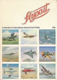 Flypast. A Selection of International Aircraft from Profile. Volume 4