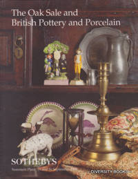 THE OAK SALE AND BRITISH POTTERY AND PORCELAIN (Sotheby's)