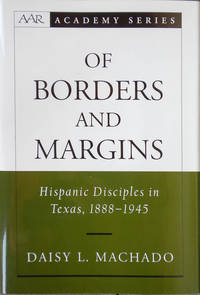 Of Borders and Margins. Hispanic Disciples in Texas, 1888-1945