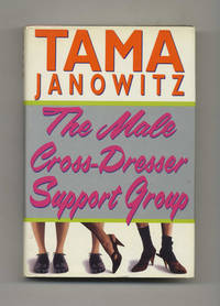 The Male Cross Dress Support Group  - 1st Edition/1st Printing by  Tama Janowitz - First Edition; First Printing - 1992 - from Books Tell You Why, Inc. (SKU: 30800)