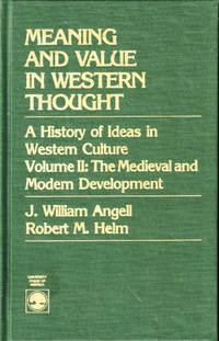 image of Meaning and Value in Western Thought, A History of Ideas in Western Culture Volume II: The Medieval and Modern Development