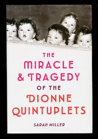 image of The Miracle & Tragedy of the Dionne Quintuplets