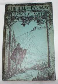 The Hill and Far Away by  Norma E Smith - Paperback - from Dave Shoots, Bookseller and Biblio.com