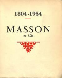 Un siècle et Demi D'édition Médicale et scientifique. La Librairie Masson  & Cie .1804-1954.