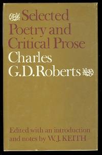 SELECTED POETRY AND CRITICAL PROSE.  LITERATURE OF CANADA POETRY AND PROSE IN REPRINT SERIES.