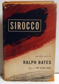 Sirocco and Other Stories by  Ralph Bates - First Edition - 1939 - from citynightsbooks and Biblio.com